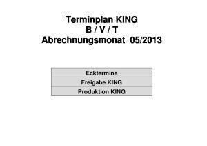 2013. Ecktermine Freigabe KING Produktion KING