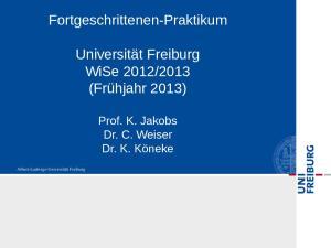 2013 (Frühjahr 2013) Prof. K. Jakobs Dr. C. Weiser Dr. K. Köneke