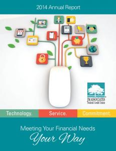 2014 Annual Report. Meeting Your Financial Needs. Your Way