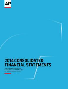 2014 CONSOLIDATED FINANCIAL STATEMENTS The Associated Press and Subsidiaries Years ended December 31, 2014 and 2013, with Report of Independent
