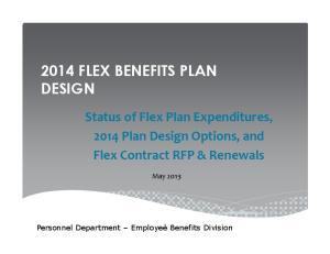 2014 FLEX BENEFITS PLAN DESIGN
