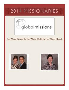 2014 MISSIONARIES. The Whole Gospel To The Whole World By The Whole Church