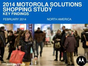 2014 MOTOROLA SOLUTIONS SHOPPING STUDY KEY FINDINGS