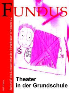 2014. Theater in der Grundschule