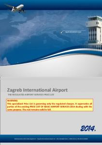 2014. Zagreb International Airport THE REGULATED AIRPORT SERVICES PRICE LIST