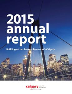 2015 annual report. Building on our Energy: Tomorrow s Calgary