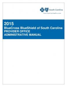 2015 BlueCross BlueShield of South Carolina PROVIDER OFFICE ADMINISTRATIVE MANUAL