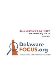 2015 DelawareFocus Report Overview of Key Trends