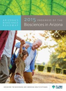 2015 progress of the. Biosciences in Arizona. advancing the biosciences and improving health outcomes