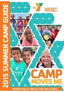 2015 SUMMER CAMP GUIDE CAMP MOVES ME MISSION VALLEY YMCA & TOBY WELLS YMCA