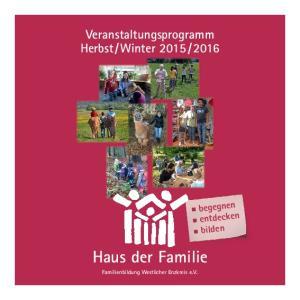 2016. begegnen entdecken bilden. Haus der Familie Familienbildung Westlicher Enzkreis e.v