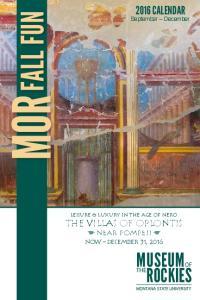 2016 CALENDAR FALL FUN. September December. Leisure & Luxury in the Age of Nero The Villas of Oplontis Near Pompeii