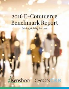 2016 E-Commerce Benchmark Report. Driving Holiday Success