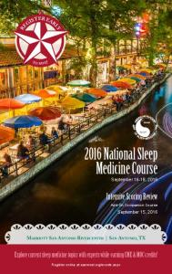2016 National Sleep Medicine Course. Intensive Scoring Review. Explore current sleep medicine topics with experts while earning CME & MOC credits!