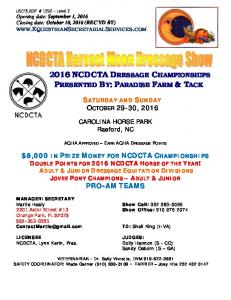 2016 NCDCTA DRESSAGE CHAMPIONSHIPS PRESENTED BY: PARADISE FARM & TACK