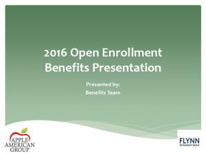 2016 Open Enrollment Benefits Presentation. Presented by: Benefits Team