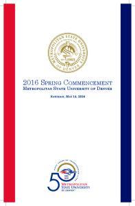 2016 SPRING COMMENCEMENT METROPOLITAN STATE UNIVERSITY OF DENVER