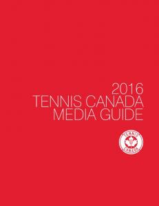 2016 TENNIS CANADA MEDIA GUIDE