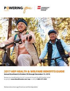 2017 AEP HEALTH & WELFARE BENEFITS GUIDE Annual Enrollment is October 28 through November 15, 2016