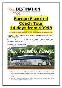 2017 Europe Escorted Coach Tour 14 days from $3999 per person twin share. 6 Countries Italy, France, Spain, Switzerland, Germany & UK