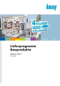 2017. Lieferprogramm Bauprodukte. Februar 2017