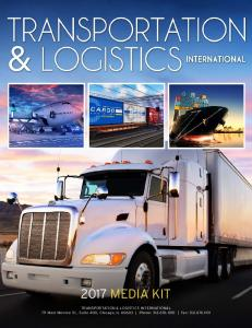2017 MEDIA KIT. TRANSPORTATION & LOGISTICS INTERNATIONAL 79 West Monroe St., Suite 400, Chicago, IL Phone: Fax: