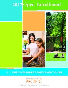 2017 Open Enrollment 2017 EMPLOYEE BENEFIT ENROLLMENT GUIDE