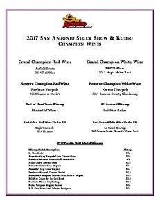 2017 SAN ANTONIO STOCK SHOW & RODEO CHAMPION WINES. Grand Champion White Wine. Grand Champion Red Wine. Reserve Champion White Wine