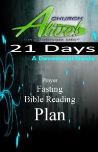 21 Days. A Devotional Guide. Prayer. Fasting Bible Reading. Plan