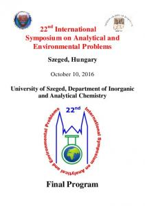 22 nd International Symposium on Analytical and Environmental Problems. Szeged, Hungary. October 10, 2016