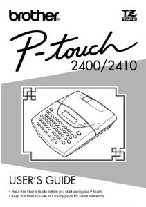 2410 USER S GUIDE. Read this User s Guide before you start using your P-touch. Keep this User s Guide in a handy place for future reference