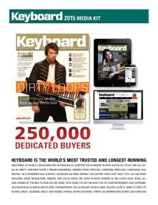 250,000 DEDICATED BUYERS 2015 MEDIA KIT KEYBOARD IS THE WORLD S MOST TRUSTED AND LONGEST-RUNNING