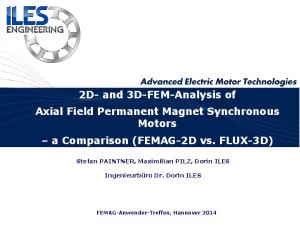 2D- and 3D-FEM-Analysis of Axial Field Permanent Magnet Synchronous Motors a Comparison (FEMAG-2D vs. FLUX-3D)