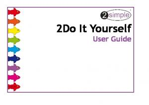2Do It Yourself User Guide
