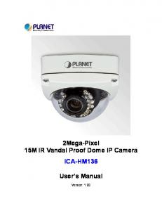 2Mega-Pixel 15M IR Vandal Proof Dome IP Camera ICA-HM136 User s Manual