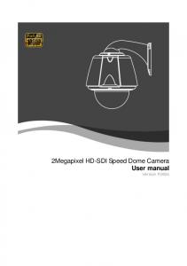 2Megapixel HD-SDI Speed Dome Camera User manual Version F0806