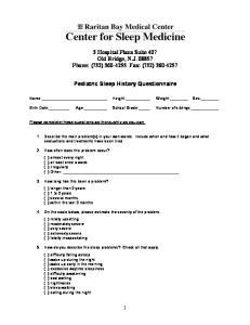 3 Hospital Plaza Suite 407 Old Bridge, N.J Phone: (732) Fax: (732) Pediatric Sleep History Questionnaire