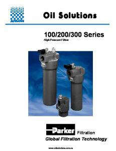 300 Series High Pressure Filters. Global Filtration Technology. Filtration