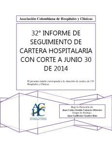 32 INFORME DE SEGUIMIENTO DE CARTERA HOSPITALARIA CON CORTE A JUNIO 30 DE 2014