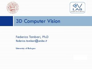 3D Computer Vision. Federico Tombari, Ph.D University of Bologna