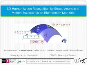 3D Human Action Recognition by Shape Analysis of Motion Trajectories on Riemannian Manifold