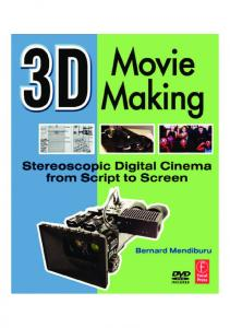 3D Movie Making. Stereoscopic Digital Cinema from Script to Screen