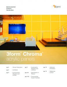 3form Chroma acrylic panels. Environmental. Product. Declaration. pg. 5. pg. 13. pg Product Description. - Additional Information
