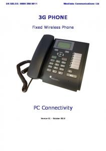 3G PHONE. Fixed Wireless Phone. PC Connectivity