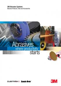 3M Abrasive Systems Abrasive Products, Tools and Accessories. Abrasives. where productivity. starts