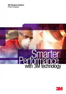 3M Abrasive Systems. Product Catalogue. Smarter. Performance r. with 3M technology