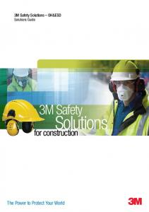 3M Safety Solutions OH&ESD Solutions Guide. 3M Safety. Solutions. for construction. The Power to Protect Your World