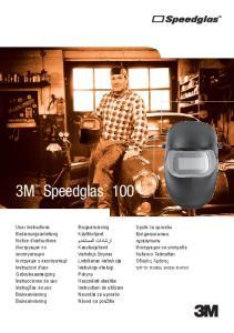3M Speedglas 100. Upute za uporabu Қолданушының нұсқаулығы Инструкции за употреба Kullanıcı Talimatları Οδηγίες Xρήσης