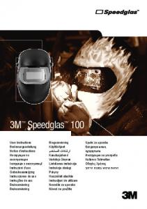 3M Speedglas 100. Upute za uporabu Қолданушының нұсқаулығы Инструкции за употреба Kullanıcı Talimatları Οδηγίες Xρήσης הוראות שימוש במסכת הריתוך