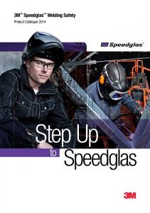 3M Speedglas Welding Safety. Product Catalogue Step Up. Speedglas